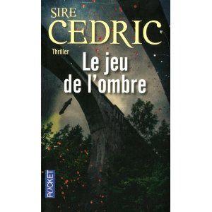 Le jeu de l'ombre / Sire Cédric