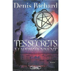 Tes secrets m'appartiennent / Denis Richard