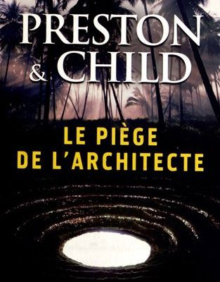 Le piège de l'architecte / Preston & Child