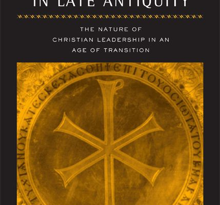 Holy Bishops in Late Antiquity, de Claudia Rapp.