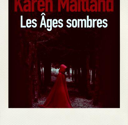 Les Ages sombres, Karen Maitland