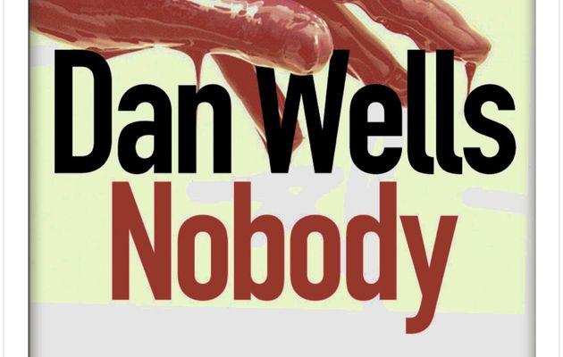 Nobody, Dan Wells