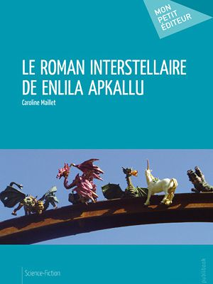 Le roman interstellaire de Enlila Apkallu (Tome 3)