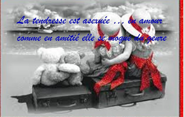 La tendresse... ma citation perso