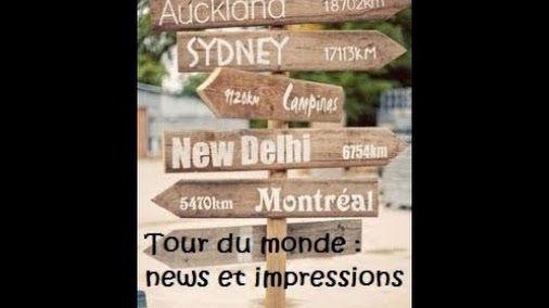 Voici mes impressions et le bilan de mon tour du monde après une année sabbatique haute en couleurs ...
