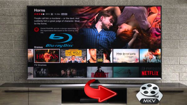 How to Rip Netflix Blu-ray to MKV for playing
