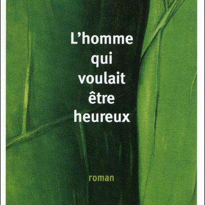 """""""L'homme qui voulait être heureux"""" de Laurent Gounelle"""