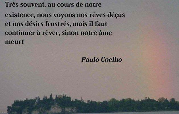Continuons à rêver sinon notre âme meurt. Paulo Coelho