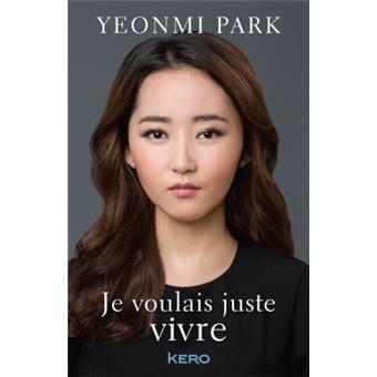 [Fiche Livre] Je voulais juste vivre - Yeonmi Park