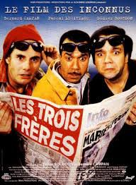 """Film : """"Les trois frêres"""" des inconnus 1995 Video"""
