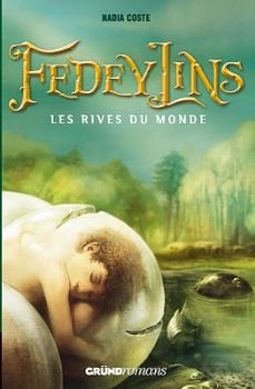 Fedeylins, tome 1 : Les Rives du monde - Nadia Coste