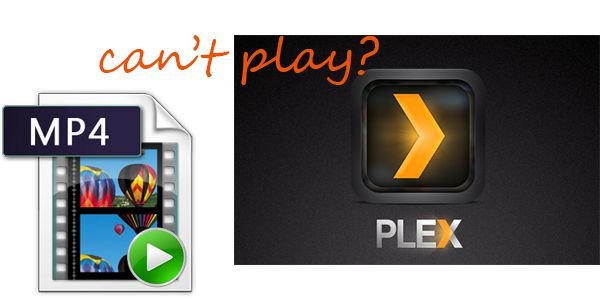 Get Plex recognize, play and stream MP4 files