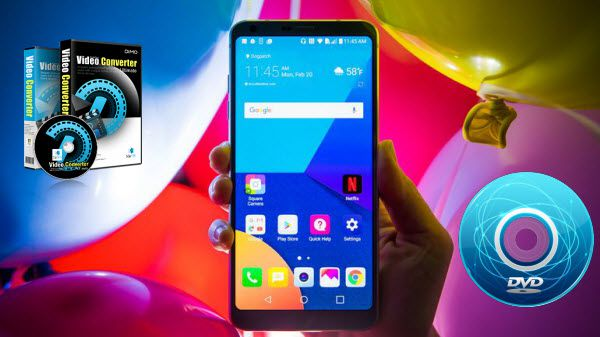 DVD to LG G6 - How to Rip and Put DVD movies onto LG G6