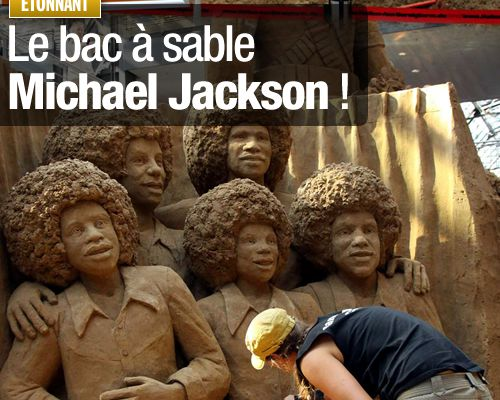 Le bac à sable Michael Jackson !