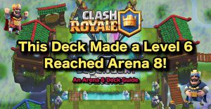 The Best Clash Royale Arena 9 Deck Strategies