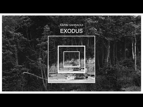 Karim Sahraoui - Exodus (Original Mix)