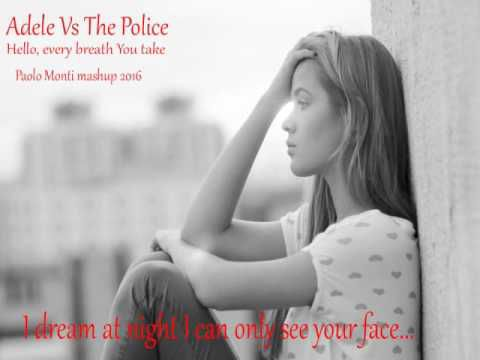 Adele Vs The Police - Hello, every breath You take - Paolo Monti mashup 2016