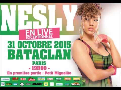 Nesly   Le 31 Octobre 2015 au Bataclan à 19h...