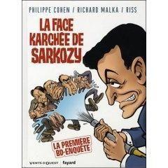 La face karchée de Sarkozy, de Philippe Cohen, Richard Malka et Riss