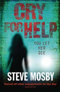 Steve Mosby, Cry for help (Ceux qu'on aime)