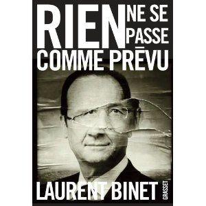 Laurent Binet, Rien ne se passe comme prévu