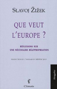 "Notes sur ""Que veut l'Europe ?"", de Slavoj Zizek"