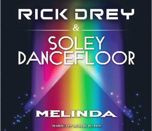 [ELECTRO] RICK DREY Feat SOLEY DANCEFLOOR - MELINDA REMIX - 2013
