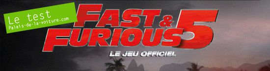 Fast & Furious 5 : le jeu officiel