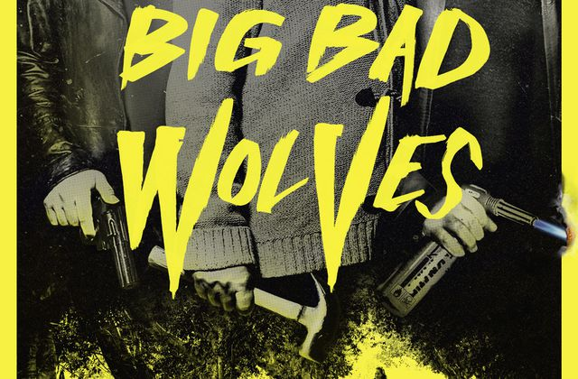 BIG BAD WOLVES – Lior Ashkenazi – Rotem Keinan