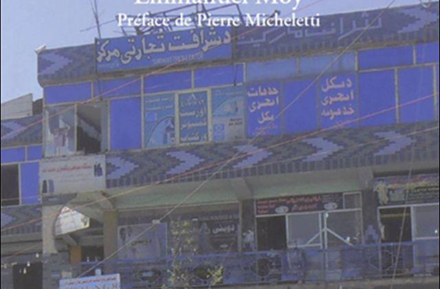 « Jours tranquilles à Kaboul » d'Emmanuel Moy