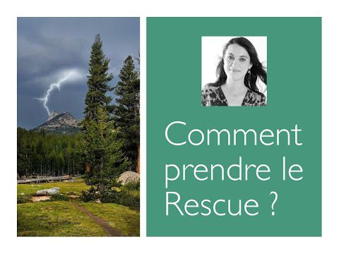 Comment prendre le RESCUE ?