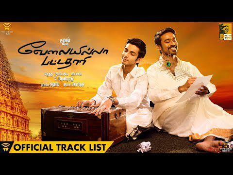 THE 25TH MOVIE OF DHANUSH ~ Velai Illa Pattathari ( 2014 ) - Playlist