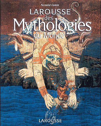 Larousse des mythologies des mondes.