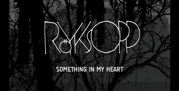 ROYKSOPP - SOMETHING IN MY HEART (FEAT JAMIE IRREPRESSIBLE )