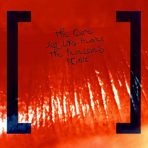 THE CURE - JUST LIKE HEAVEN ( THE PENELOPES REMIX ) & THE PENELOPES CHARTS MARCH 2014 MIX / FREE DOWNLOAD