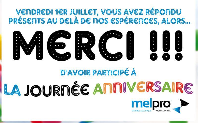 MERCI d'avoir été si nombreux à la Journée Anniversaire MELPRO du 1er Juillet !!