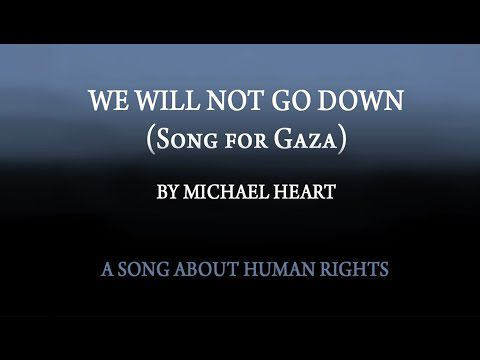 "Song for Gaza ""We will not go down"" ! by Michael Heart"