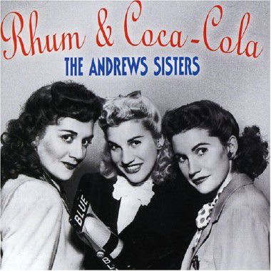 """Rum and Coca-Cola"" par les Andrews Sisters"