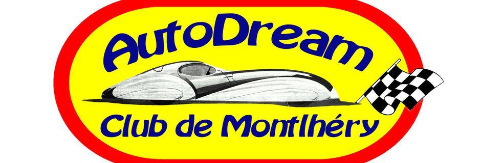 L'Autodream Club de Montlhéry, c'est qui, c'est quoi ?