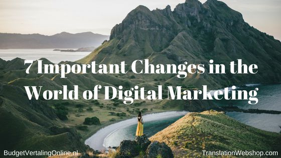 7 Important Changes in the World of Digital...