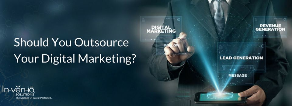 Should You Outsource Your Digital Marketing?...