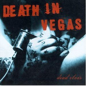 Death in Vegas - Dead Elvis (1997)