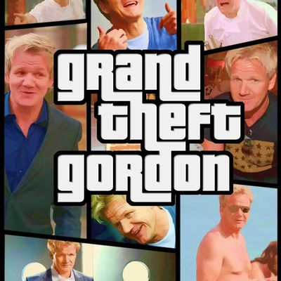 Grand Theft Gordon [Ramsay]...