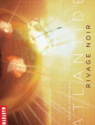 Atlantide tome 2 : Rivages noir, Kevin Emerson