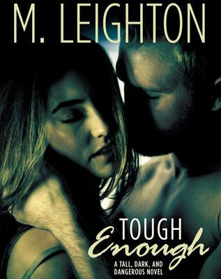 Tough Enough (Tall, Dark, and Dangerous #2) by M. Leighton