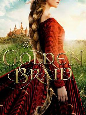 The Golden Braid (Medieval Fairy Tale Romance #2) by Melanie Dickerson