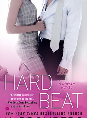 Hard Beat (Driven #7) by K. Bromberg