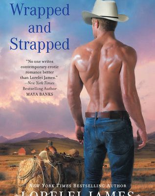 Wrapped and Strapped (Blacktop Cowboys #7) by Lorelei James