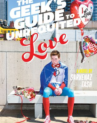 Download Now The Geek's Guide to Unrequited Love by Sarvenaz Tash