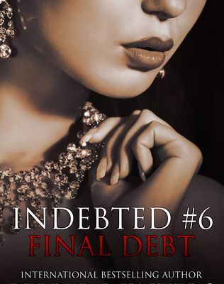 Final Debt (Indebted #6) by Pepper Winters